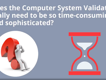 Does Computer System Validation really need to be time consuming?