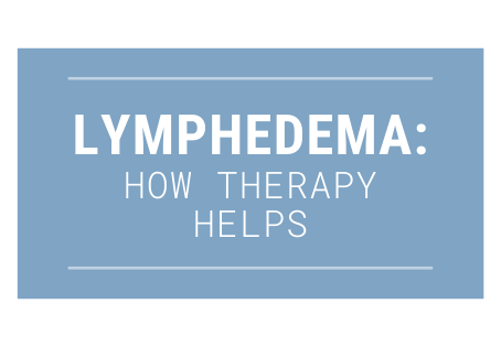 Lymphedema: How Occupational Therapy Can Help