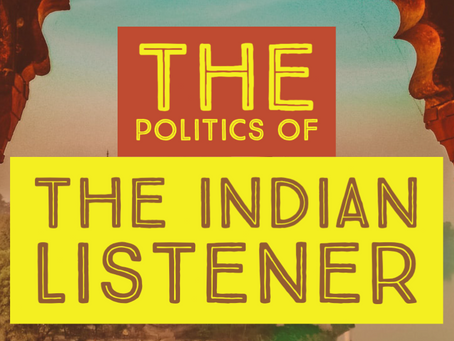 The Politics of The Indian Listener