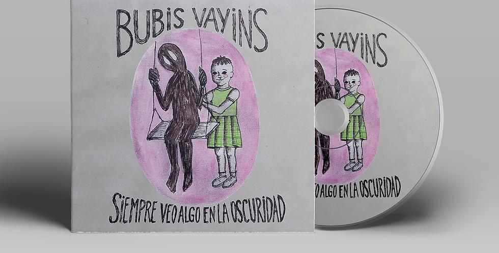 Bubis Vayins - Siempre veo algo en la oscuridad