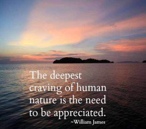 Deepest craving of human nature is to be appreciated