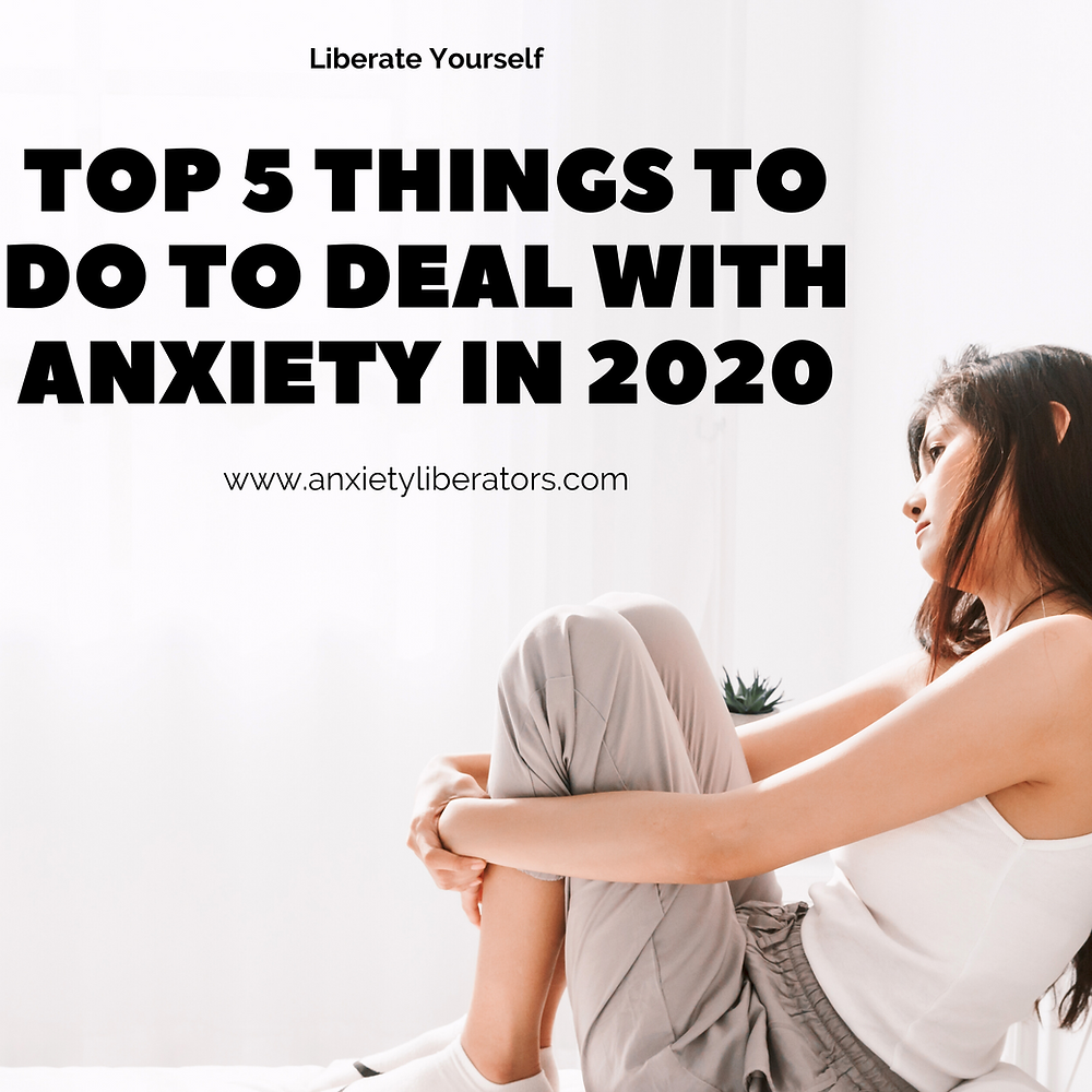 This is a blog post listing top 5 things to do to handle or deal with anxiety in 2020