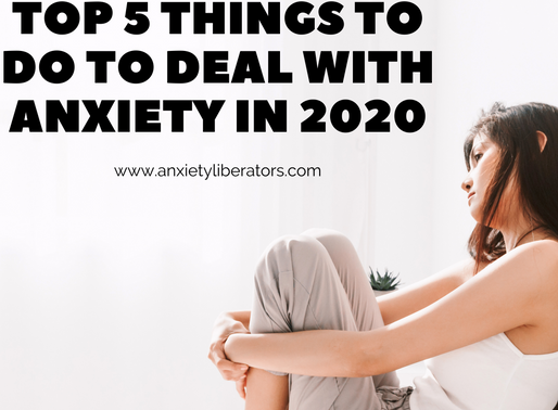 Top 5 things to do in 2020 to deal with Anxiety