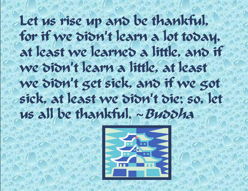 Let us rise up and be thankful-Buddha
