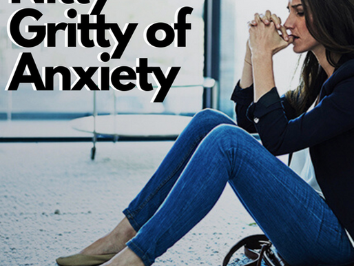 Nitty Gritty of Anxiety