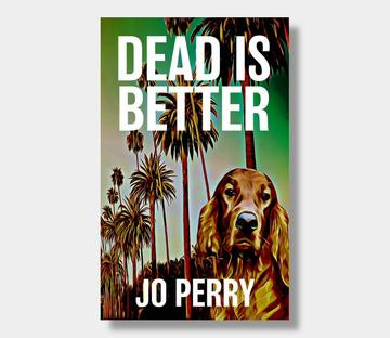 Dead is Better by Jo Perry - a review