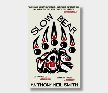 SLOW BEAR by Anthony Neil Smith - a review