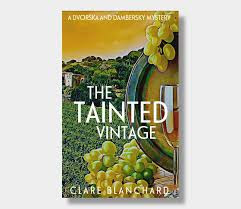 TAINTED VINTAGE by Clare Blanchard - a review