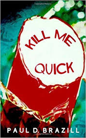 Review - Kill Me Quick by Paul D. Brazill