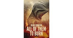 ALL OF THEM TO BURN by Beau Johnson - a review