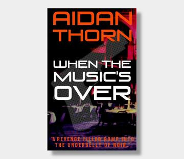 WHEN THE MUSIC'S OVER by Aidan Thorn - a review