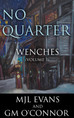 No Quarter: Wenches - Volume 3 has arrived!