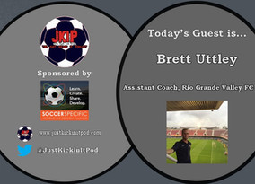 Brett Uttley Featured on the Just Kickin' It Podcast