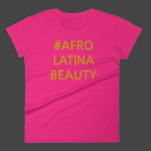 #AfroLatinaBeauty T-shirt