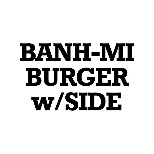 Banh-Mi Burger w/ Choice of Side