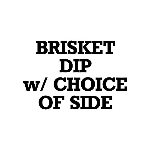 Brisket Dip w/ Choice of Side