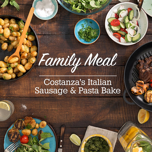 Family Meal for 4 (Costanza's Italian Sausage & Pasta Bake)