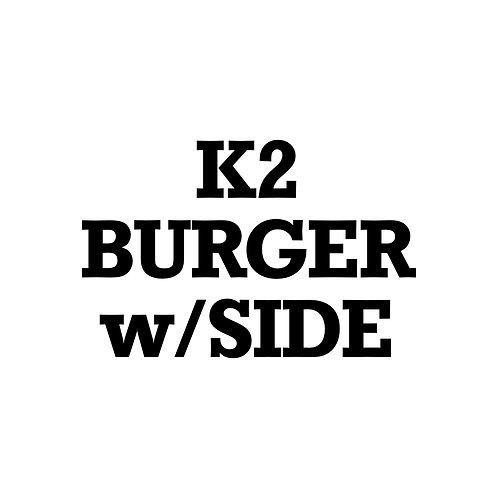 K2 Burger w/ Choice of Side