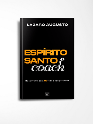 Espírito Santo Coach: Desenvolva com Ele todo o seu potencial