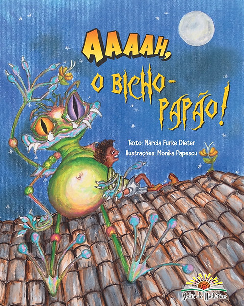 Aaaah, O Bicho Papão!