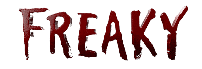 It's FREAKY (2020) Movie's Title as shown in the movie itself.