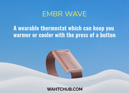 A Watch which can keep you Warm on a Cold night - Embr Wave Thermostat Bracelet (2021)