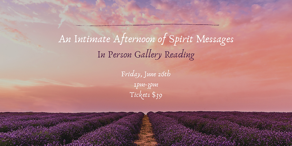 An Intimate Afternoon of Spirit Messages- In Person