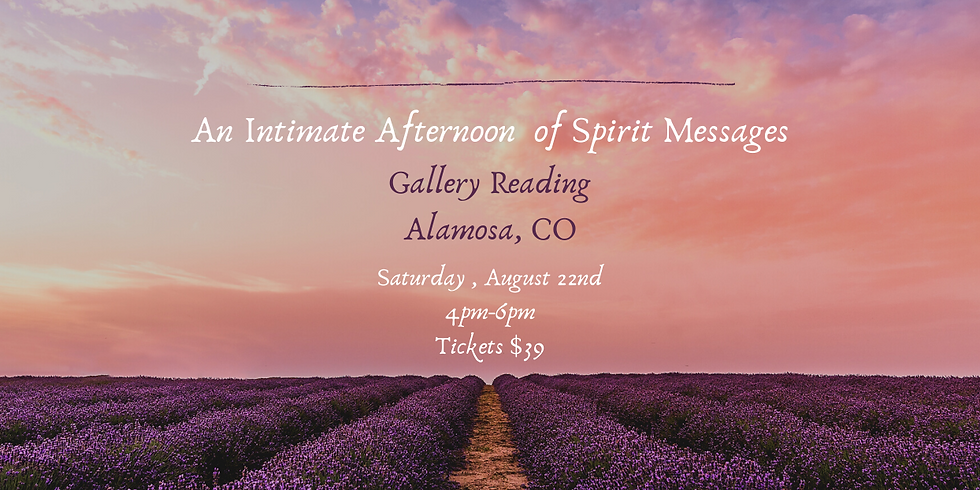 An Intimate Afternoon of Spirit Messages- Alamosa