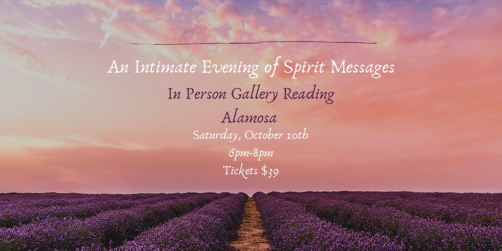 An Intimate Evening of Spirit Messages - Alamosa October 10th