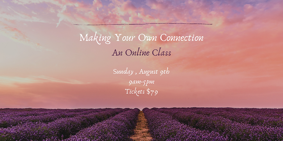 Making Your Own Connection (Online)