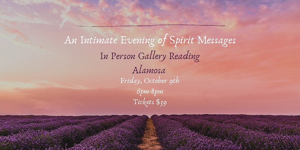 An Intimate Evening of Spirit Messages - Alamosa October 9th