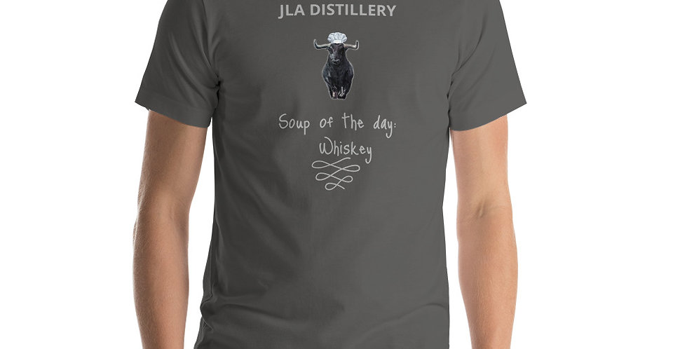 Soup of the day : Whiskey  JLA DISTILLERY Short-Sleeve Unisex T-Shirt