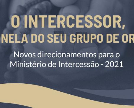 Intercessores confiram os direcionamentos do Ministério para 2021