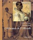 Célébration de l'offrande - Michel Tournier et Christian Jamet