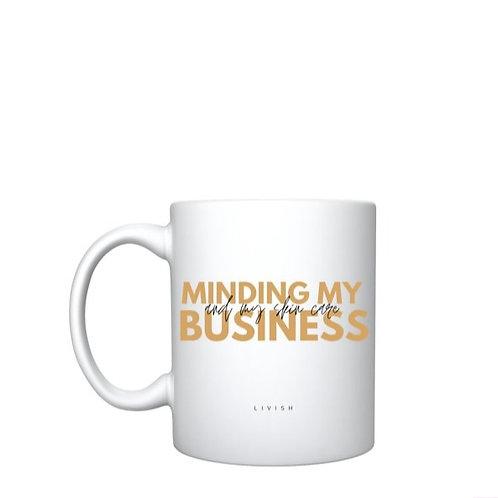 MINDING MY BUSINESS COFFEE MUG