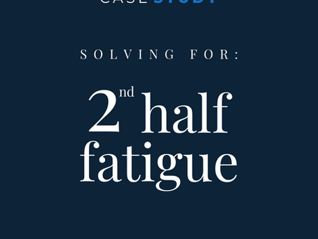 Solving for: 2nd half fatigue