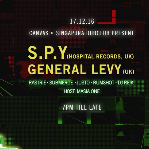 Canvas x Singapura Dub Club Present S.P.Y & General Levy