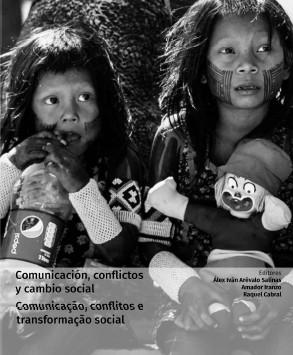 Libro COMUNICACIÓN,CONFLICTOS Y CAMBIO SOCIAL | COMUNICAÇÃO, CONFLITOS E TRANSFORMAÇÃO SOCIAL