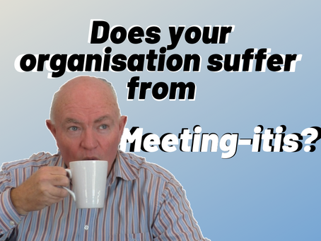 Does your organisation suffer from Meeting Constipation?