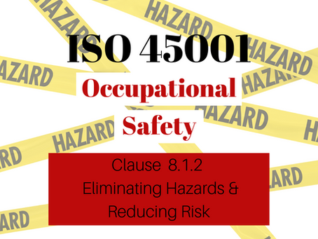 ISO 45001:2018 Clause 8.1.2 Eliminating Hazards and Reducing Risks