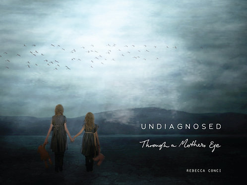 Undiagnosed, Through a Mother's Eye, Vol 1