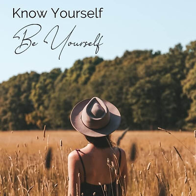 Know Yourself Be Yourself.jpg