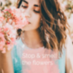 Stop & Smell the Flowers.jpg