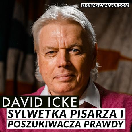 DAVID ICKE - Poszukiwacz Prawdy, Pisarz, Ojciec Spiskowej Teorii Rzeczywistości