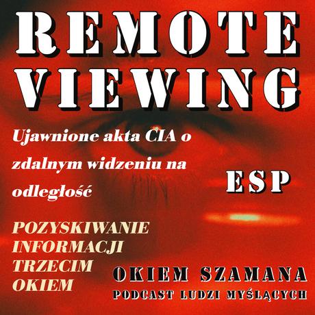 REMOTE VIEWING - Ujawnione akta CIA o programie zdalnego widzenia.