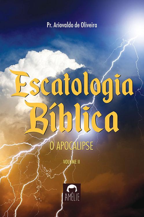 Escatologia Bíblica Vol. II – O Apocalipse