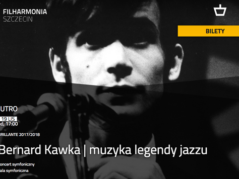 Bernard Kawka | Music of the jazz legend | Muzyka legendy jazzu