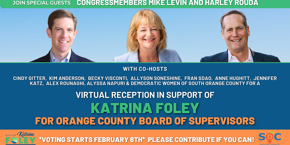 Virtual Reception with Congressmembers Mike Levin and Harley Rouda!