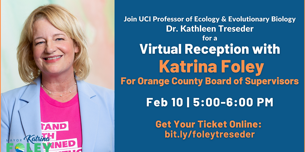 Dr. Kathleen Treseder Virtual Reception with Katrina Foley for OC BoS