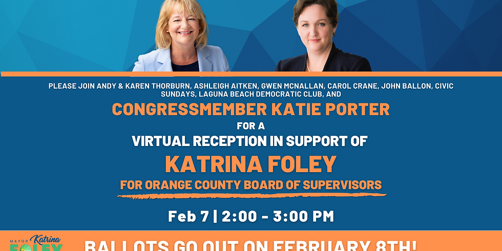 Virtual Reception for Katrina Foley - With Special Guest Congressmember Katie Porter!